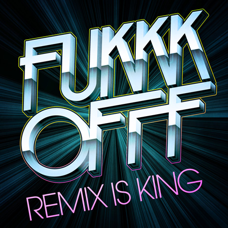 "CCM050 - Fukkk Offf ""Remix Is King"""