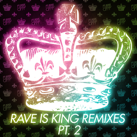 "CCM039 - Fukkk Offf ""Rave Is King Remixes Pt. 2"""