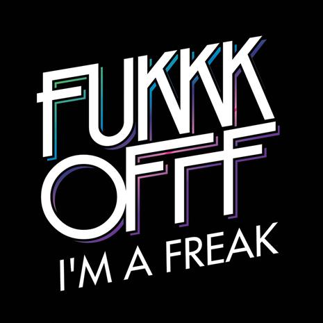 "CCM030 - Fukkk Offf ""I'm A Freak"""