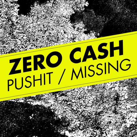 "CCM031 -  Zero Cash ""Pushit/Missing"""