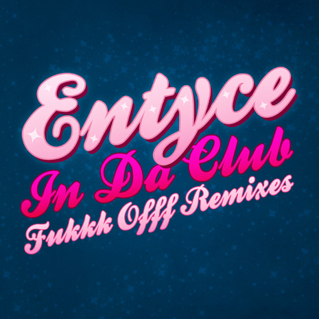 "CCM052 - Entyce ""In Da Club - Fukkk Offf Remixes"""