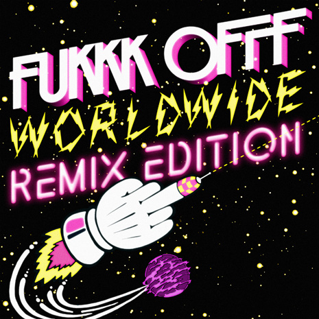 "CCM058 - Fukkk Offf ""Worldwide Remix Edition"""