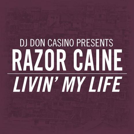 CCM014 - DJ Don Casino Presents Razor Caine - Livin' My Life