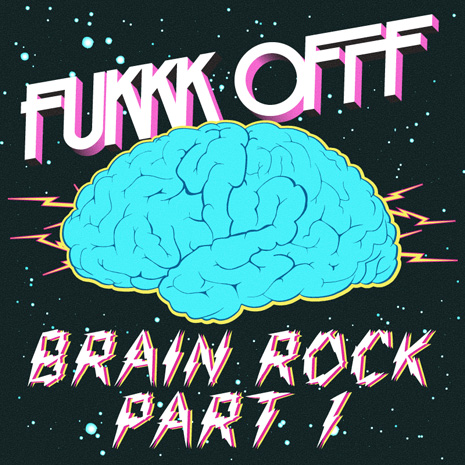 CCM062 - Fukkk Offf - Brain Rock Remixes Part 1