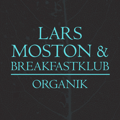 CCM064 - Lars Moston & Breakfastklub - Organik