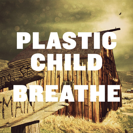 BG008 - Plastic Child - Breathe