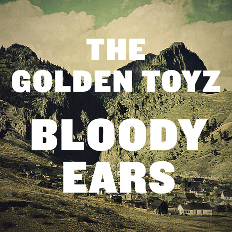 BG010 - The Golden Toyz - Bloody Ears