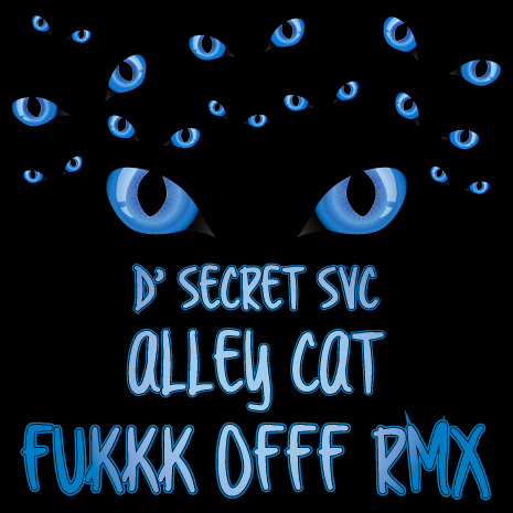 CCM068 - D' Secret SVC - Alley Cat - Fukkk Offf Remixes
